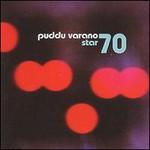 Puddu Varano, Star 70