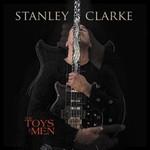 Stanley Clarke, The Toys Of Men