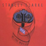 Stanley Clarke, At the Movies