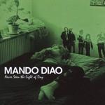 Mando Diao, Never Seen the Light of Day