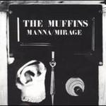The Muffins, Manna/Mirage
