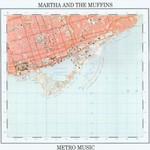 Martha and the Muffins, Metro Music