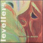 Levellers, Mouth to Mouth