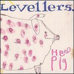 Levellers, Hello Pig