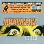 Nothingface, Violence