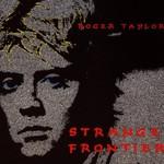 Roger Taylor, Strange Frontier