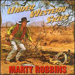 Marty Robbins, Under Western Skies
