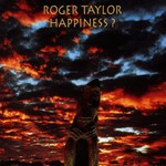 Roger Taylor, Happiness?