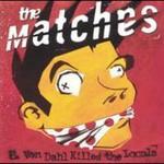 The Matches, E. Von Dahl Killed The Locals