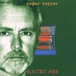 Roger Taylor, Electric Fire