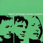 Saint Etienne, Good Humor
