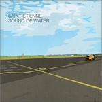 Saint Etienne, Sound of Water mp3