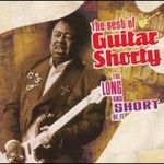 Guitar Shorty, The Best of Guitar Shorty: The Long And Short Of It