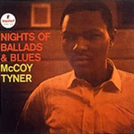 McCoy Tyner, Nights of Ballads and Blues