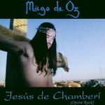 Mago de Oz, Jesus de Chamberi