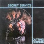 Secret Service, Cutting Corners