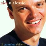 Gigi D'Alessio, Il cammino dell'eta