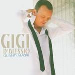 Gigi D'Alessio, Quanti amori