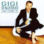 Gigi D'Alessio, Uno come te