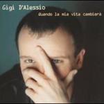 Gigi D'Alessio, Quando La Vita Cambierа
