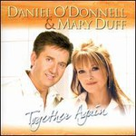Daniel O'Donnell, Together Again (With Mary Duff)