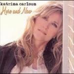 Katrina Carlson, Here And Now