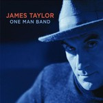 James Taylor, One Man Band