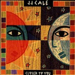 J.J. Cale, Closer to You mp3