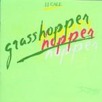 J.J. Cale, Grasshopper