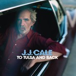 J.J. Cale, To Tulsa and Back mp3