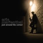 Eric Marienthal, Just Around the Corner