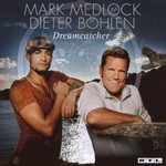 Mark Medlock & Dieter Bohlen, Dreamcatcher