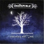 OneRepublic, Dreaming Out Loud