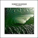 Robert Schroeder, Floating Music