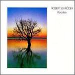 Robert Schroeder, Paradise