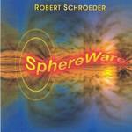 Robert Schroeder, Sphereware