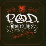 P.O.D., Greatest Hits: The Atlantic Years