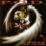 P.O.D., Snuff the Punk