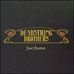 Deadstring Brothers, Silver Mountain