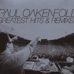 Paul Oakenfold, Greatest Hits & Remixes