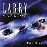 Larry Carlton, The Gift
