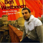 Ben Westbeech, Welcome to the Best Years of Your Life