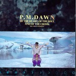 P.M. Dawn, Of the Heart, of the Soul, and of the Cross: The Utopian Experience