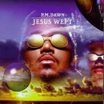 P.M. Dawn, Jesus Wept