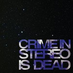 Crime in Stereo, Is Dead