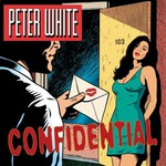 Peter White, Confidential