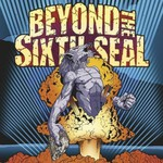Beyond the Sixth Seal, The Resurrection of Everything Tough