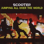 Scooter, Jumping All Over the World