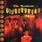 The Residents, Gingerbread Man mp3