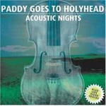 Paddy Goes to Holyhead, Acoustic Nights